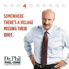 DR PHIL IDIOT art